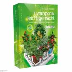 Hydroponik leicht gemacht - alles über Pflanzenanbau im Haus, William Texier Picture